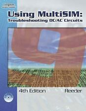 Using Multisim 9: Troubleshooting DC/AC Circuits by Reeder, John