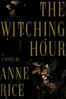 The Witching Hour (Lives of the Mayfair Witches) by Rice, Anne Hardback Book The