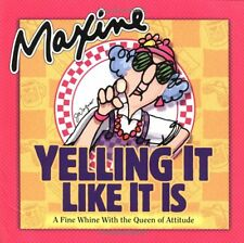 Maxine Yelling It Like It Is: A Fine Whine with the Queen of Attitude by John Wa
