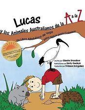 Lucas y Los Animales Australianos de la a a la Z : Un Libro Alfabético de...