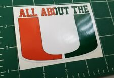 """University of Miami Hurricanes Vinyl Decal """"all about the U"""" 4 inch"""