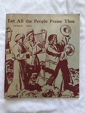 1919 Vinatage Children's Church Song Book Let All The People Praise Thee ^