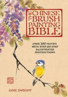 Chinese Brush Painting Bible : Over 200 Motifs with Step-by-Step Illustrated ...
