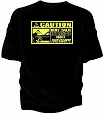 'Caution' classic car t-shirt - 'May Talk Endlessly About.....Ford Escort Mk1