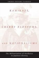 Kamikaze, Cherry Blossoms, and Nationalisms: The Militarization of Aesthetics in