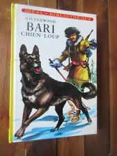 Bari Chien loup parJ O Curwood Ideal Bibliotheque 1981