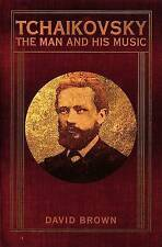 NEW Tchaikovsky: The Man and His Music by David Brown