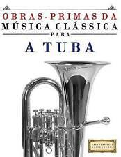 Obras-Primas da Música Clássica para a Tuba: Peças fáceis de Bach, Beethoven, Br