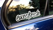 EUROFRESH Vinyl Decal Sticker Window Bumper Car Drift JDM Dub  - 8 inch