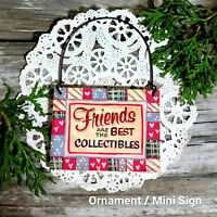 DECO Mini Sign Friends Collectibles Quilters Quilt Quilting Ornament Gift USA