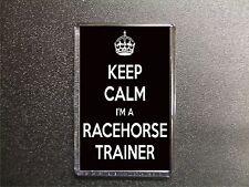 KEEP CALM I'M A RACEHORSE TRAINER FRIDGE MAGNET BIRTHDAY GIFT