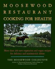 The Moosewood Restaurant Cooking for Health: More Than 200 New Vegetarian and V