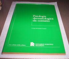 PATOLOGIA DERMATOLOGICA DA CONTATTO Corneo 1981 Recordati medicina scienza libro