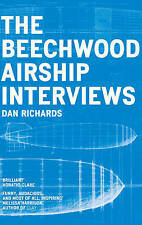 The Beechwood Airship Interviews, By Richards, Dan,in Used but Acceptable condit