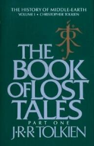 History of Middle-Earth Ser.: The Book of Lost Tales by J. R. R. Tolkien (1984,