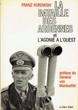 La Bataille des Ardennes et l'agonie à l'Ouest | Franz Kurowski | 1968