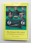 The Colonial Silversmith Techniques & Products Henry Kauffman (1995 Softcover)
