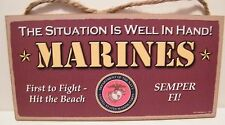Marines The Situation is Well in Hand Semper Fi  Wooden Sign