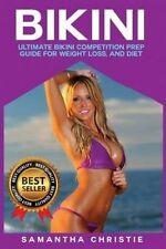 Bikini: Ultimate Bikini Competition Prep Guide for Weight Loss, and Diet (Bikini