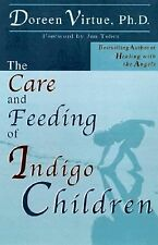 The Care and Feeding of Indigo Children by Doreen Virtue Ph.D.(2001, Paperback)
