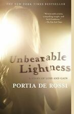 Unbearable Lightness : A Story of Loss and Gain by Portia De Rossi (2011)
