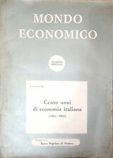 MONDO ECONOMIA.100 ANNI DI ECONOMIA ITALIANA 1861-1960. NUM. SPEC. 31 DIC.1960