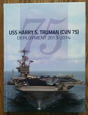 BRAND NEW 2013-2014 USS HARRY S. TRUMAN CVN-75 U.S NAVY ORIGINAL CRUISE BOOK.