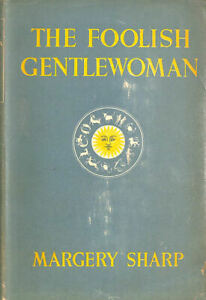 The Foolish Gentlewoman by Sharp Margery