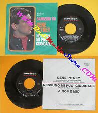 LP 45 7''GENE PITNEY Nessuno mi puo' giudicare A nome mio 1966 MUSICOR cd mc*dvd