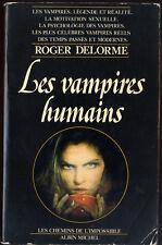 ROGER DELORME, LES VAMPIRES HUMAINS