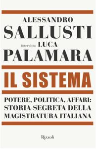 Il sistema.Potere,politica affari:storia segreta della magistratura italianaEBOK