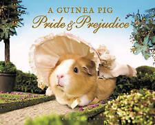 A Guinea Pig Pride & Prejudice by Tess Newall, Jane Austen, Tess Gammell, Alex Goodwin (Hardback, 2015)