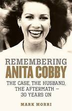 Remembering Anita Cobby: The Case, the Husband, the Aftermath 30 Years On by Ma…