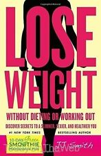Lose Weight Without Dieting or Working Out Discover Secrets BY JJ Smith