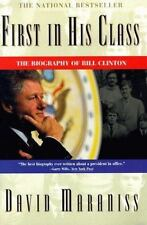 First in His Class : A Biography of BILL CLINTON by David Maraniss (1996, Paperb