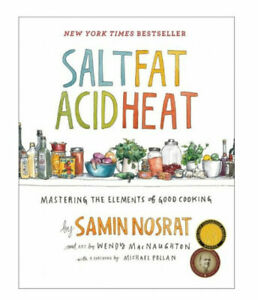 Salt, Fat, Acid, Heat: Mastering the Elements of Good Cooking (Hardcover, 2017)