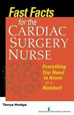 Fast Facts for the Cardiac Surgery Nurse: Everything You Need to Know in a Nutsh