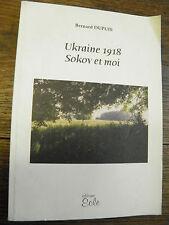 Ukraine 1918 Sokov et moi par Bernard Dupuis