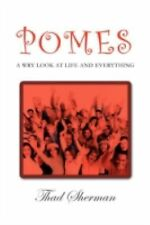 Pomes a Wry Look at Life and Everything by Thad Sherman (2012, Paperback)