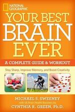 Your Best Brain Ever: A Complete Guide and Workout, Green, Cynthia R., Sweeney,