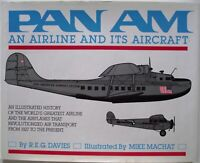 Pan Am An Airline And Its Aircraft by R.E.G. Davies 1987
