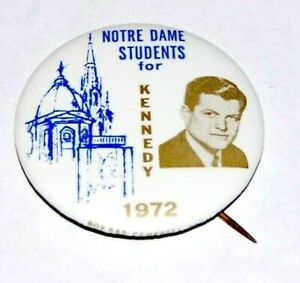 1972 NOTRE DAME for TED KENNEDY Edward EMK campaign pin pinback button political
