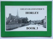 Great-Grandfather's Horley: Book 3 - a further Selection of Photos of the Parish