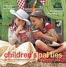 Children's Parties: Fun Ideas for Fabulous Kid's Parties, Hammick, Rose, Packer,