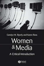 Women and Media: A Critical Introduction by Karen Ross, Carolyn M. Byerly (Pape…