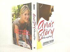 Ana's Story : A Journey of Hope by Jenna Bush (2007, HC ALN 1ST 'FLAT SIGNED'