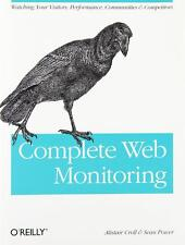 COMPLETE WEB MONITORING Alistair Croll & Sean Power NEW