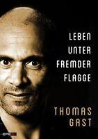 Leben unter fremder Flagge Fremdenlegion Die Legion Etrangere Thomas Gast Buch