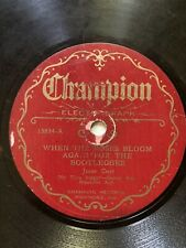 Champion 78 RPM 15854 Jesse Coats WHEN THE ROSES BLOOM AGAIN FOR THE BOOTLEGGER