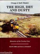 The High Dry and Dusty Memories Cowboy Line Chicago North Western MILLS Hardback